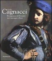 Guido Cagnacci. Protagonista del Seicento tra Caravaggio e Reni