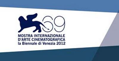 Venezia 69. Mostra Internazionale d'Arte Cinematografica