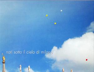Nati sotto il cielo di Milano