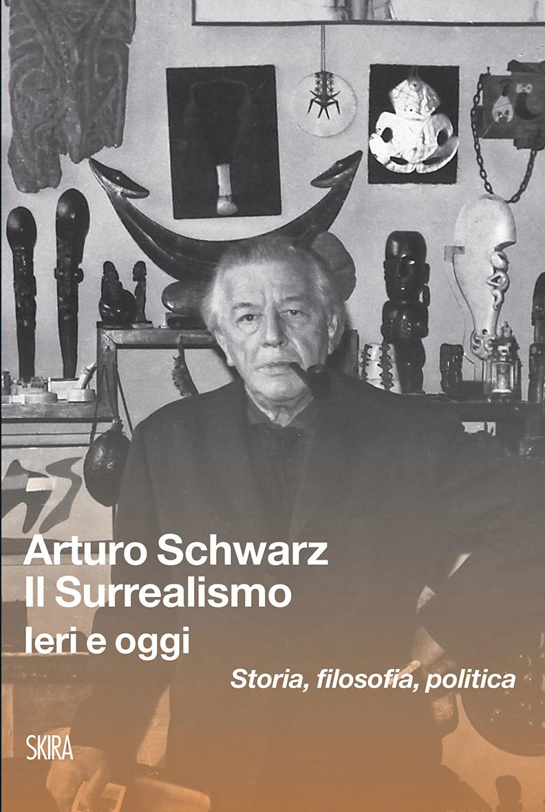 """Arturo Schwartz """"Il surrealismo ieri e oggi"""""""
