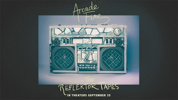 The Reflektor Tapes, gli Arcade Fire al cinema