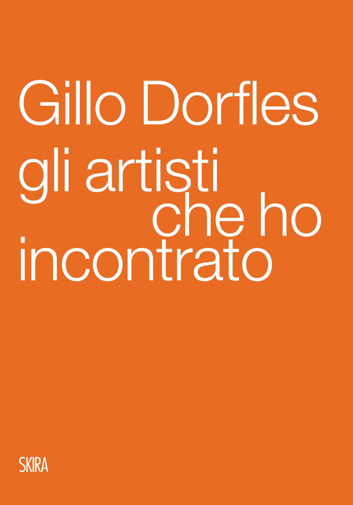 Gillo Dorfles. Gli artisti che ho incontrato
