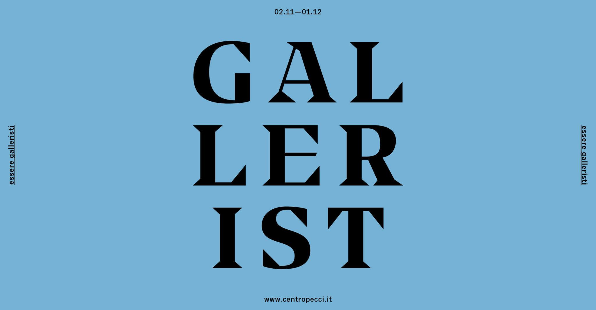 GALLERIST. Essere gallerista. Corso intensivo organizzato dal Centro Pecci di Prato