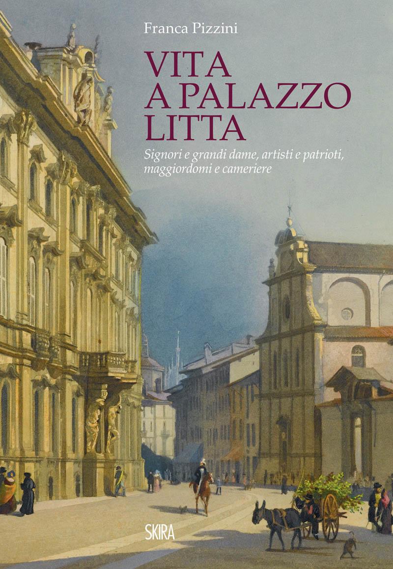 Vita a Palazzo Litta. Presentazione del volume a Milano