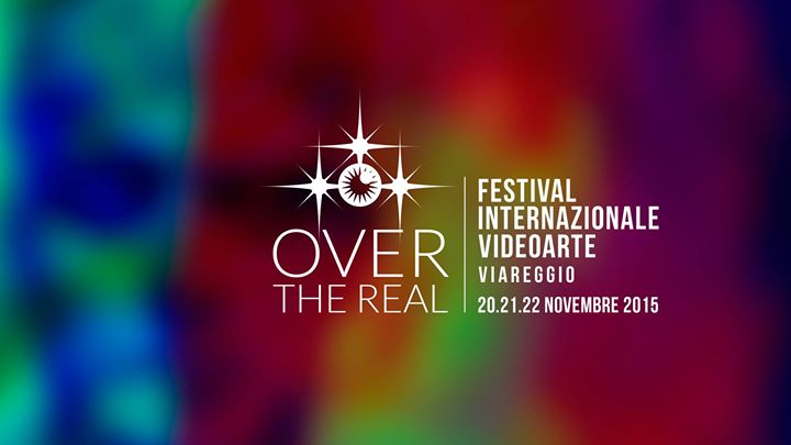 Over the real. Festival Videoarte a Viareggio