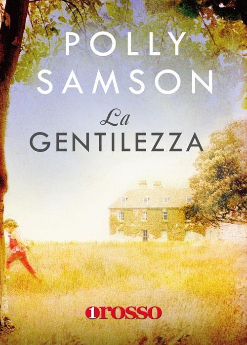 La Gentilezza. Polly Samson