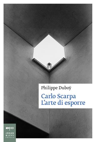 L'arte di esporre di Carlo Scarpa raccontata da Philippe Duboÿ