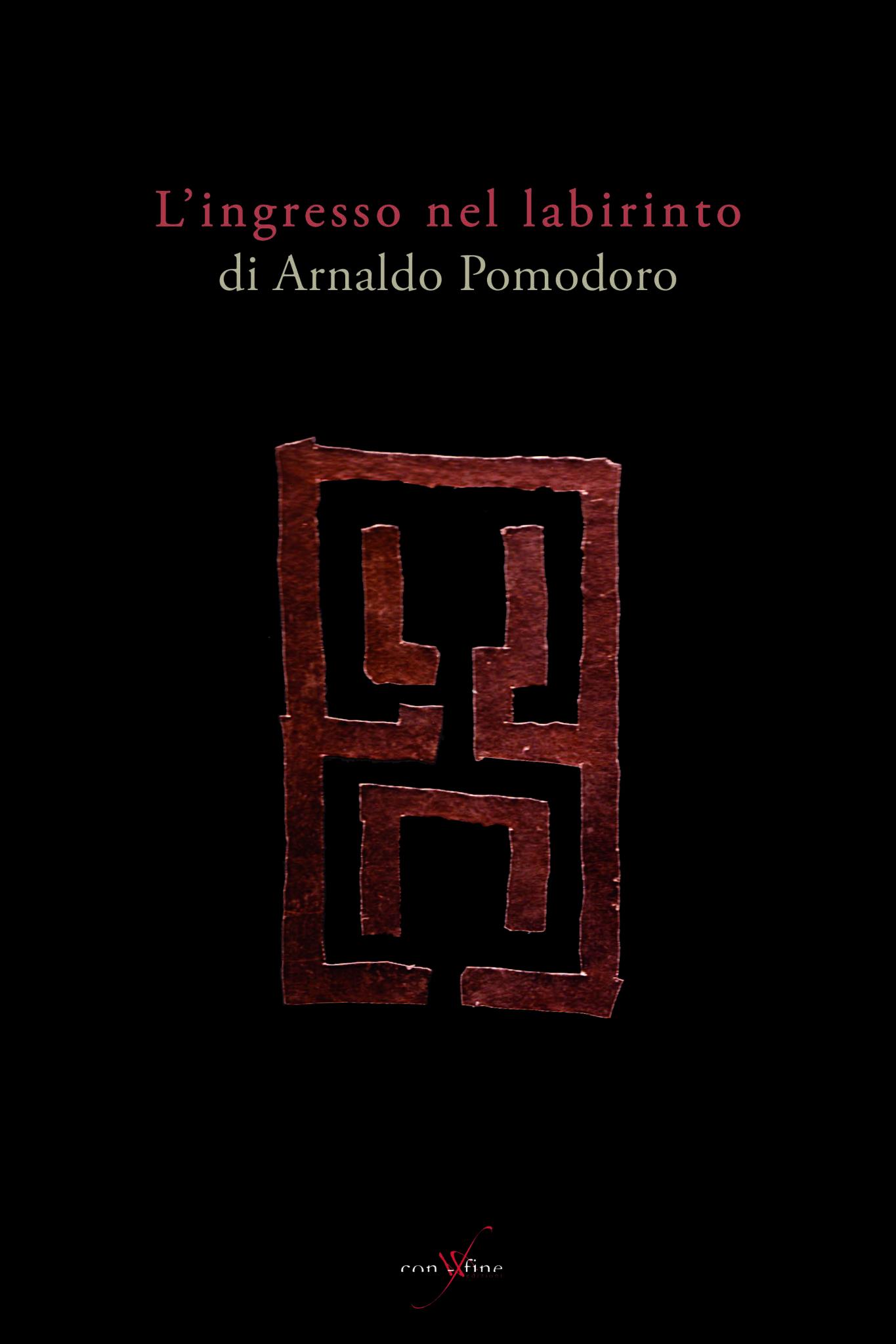 Arnaldo Pomodoro Gino Fienga ingresso nel labirinto