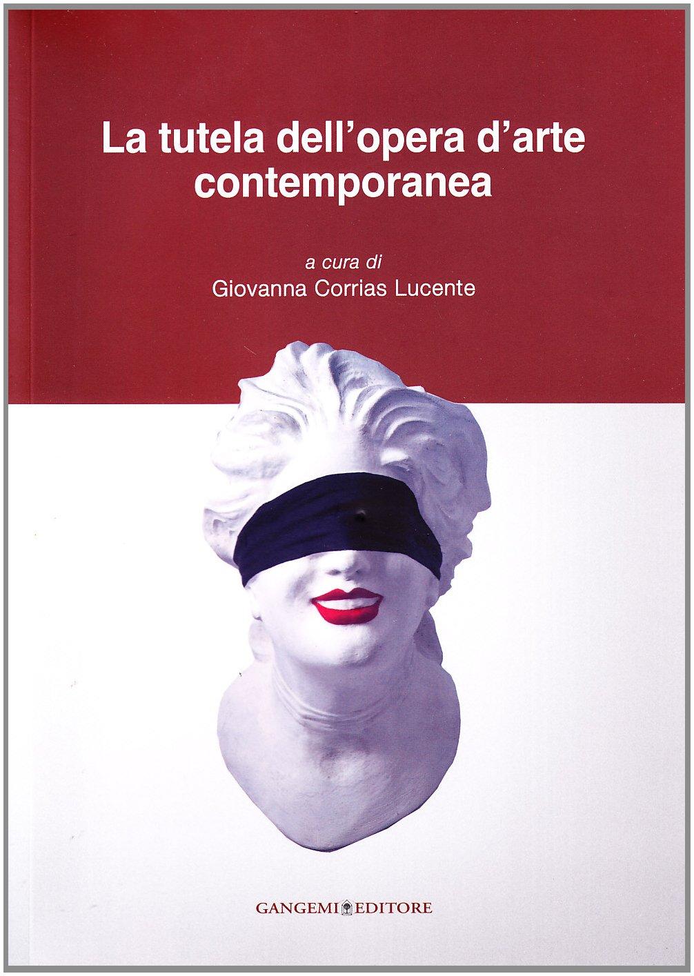 Un libro sulla tutela dell'opera d'arte contemporanea