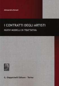 Alessandra Donati. I contratti degli artisti, nuovi modelli di trattativa