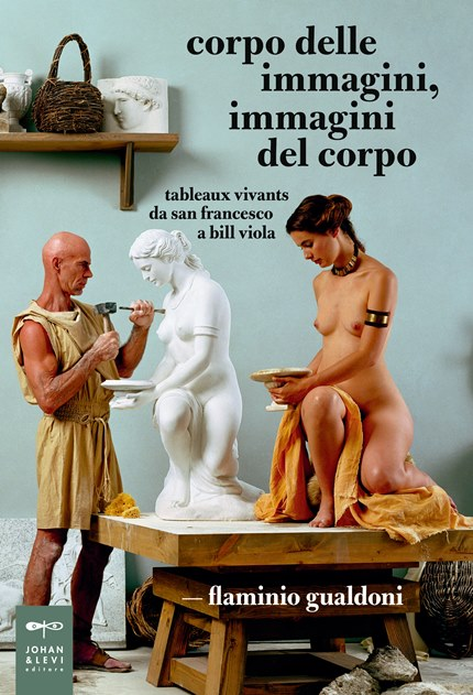 Corpo delle immagini, immagini del corpo Tableaux vivants da San Francesco a Bill Viola