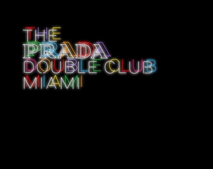 The Prada Double Club Miami