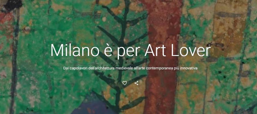 Milan is for Art Lover! Alla scoperta delle meraviglie di Milano attraverso le meraviglie digitali di Google