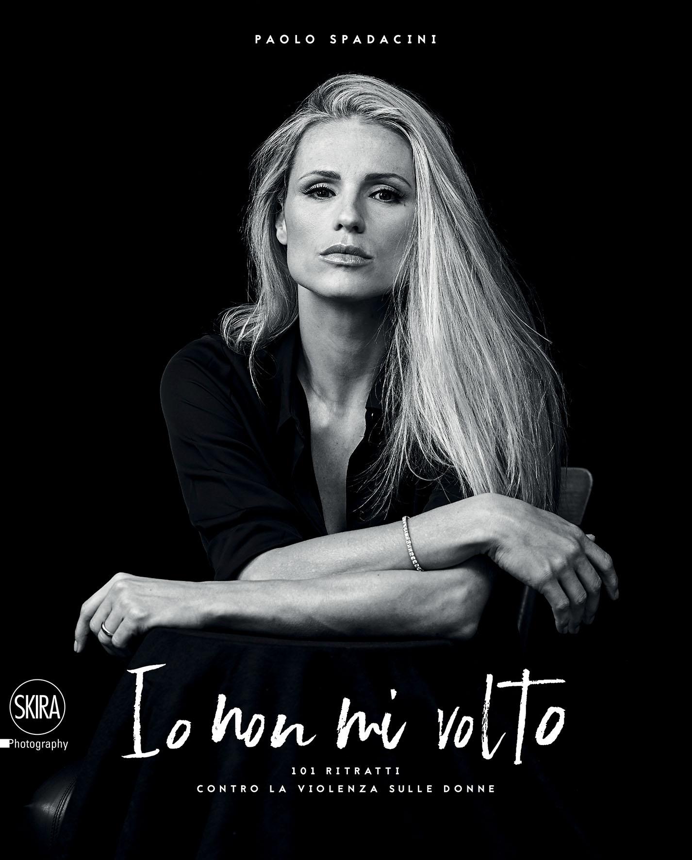 Paolo Spadacini. Io non mi volto. 101 ritratti contro la violenza sulle donne