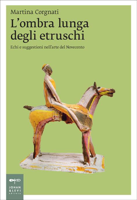 L'ombra lunga degli etruschi. Una conversazione intorno al volume di Martina Corgnati. A Perugia