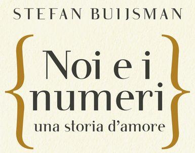 Noi e i numeri, una storia d'amore. Stefan Buijsman