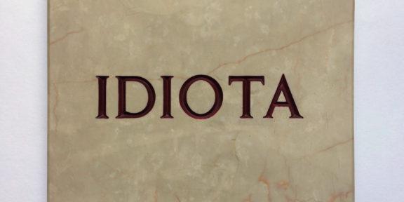 Salvo, Idiota, 1970-72, incisione su marmo, 25 x 30 cm, Edizioni Multipli - Torino, 20 ex., Archivio Salvo