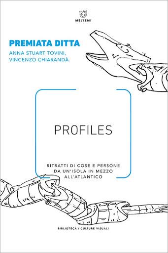 Profiles: Ritratti di cose e persone da un'isola in mezzo all'Atlantico