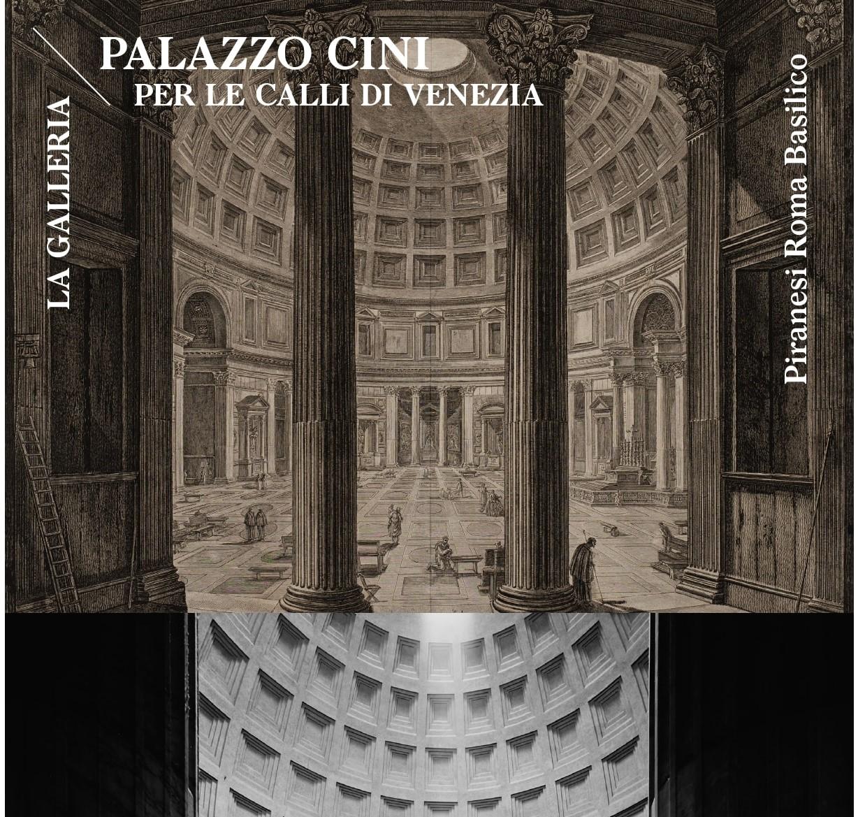 Piranesi Roma Basilico per le mura delle calli di Venezia. Il bellissimo progetto della Fondazione Cini