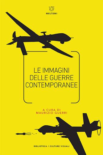 Le immagini delle guerre contemporanee, a cura di Maurizio Guerri