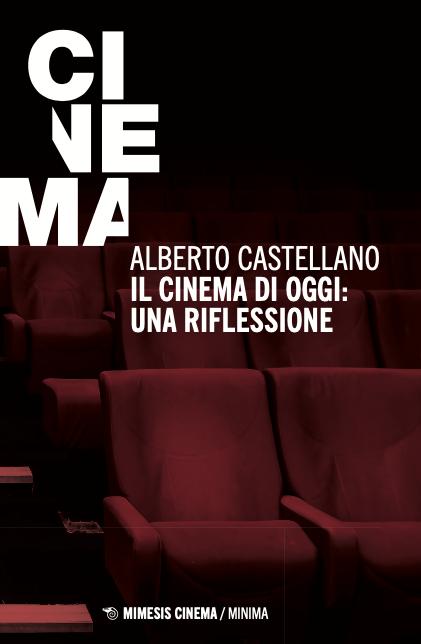 Il cinema di oggi Alberto Castellano