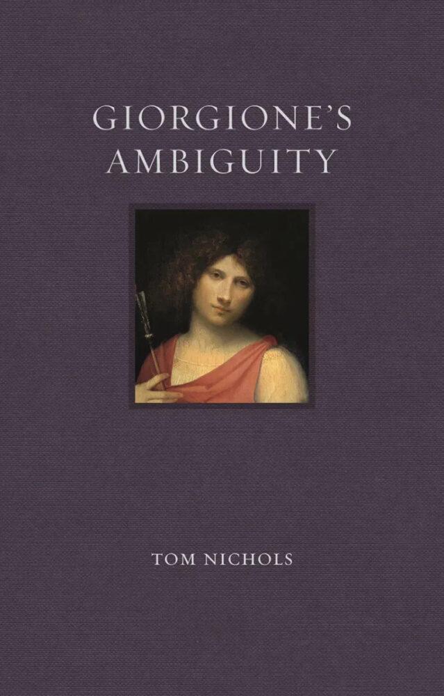Tom, Nichols, Giorgione's ambiguity, Reaktion Books; New Edizione (18 gennaio 2021)