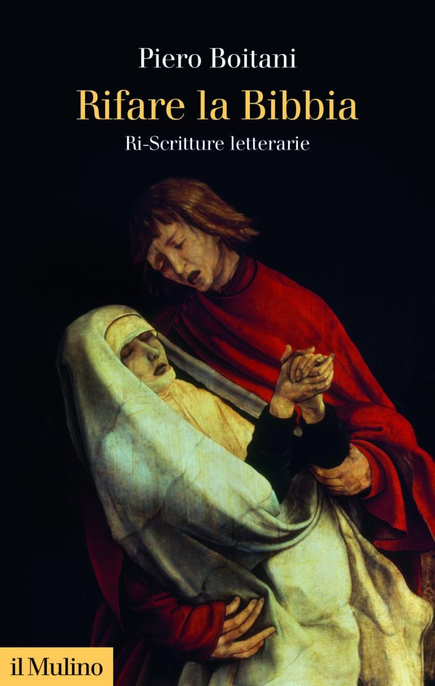 Piero Boitani, Rifare la Bibbia, Il Mulino 2021